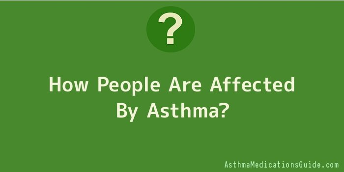 How People Are Affected By Asthma