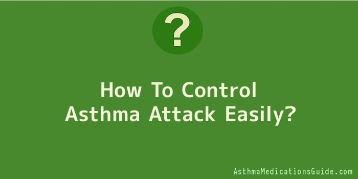 How To Control Asthma Attack Easily