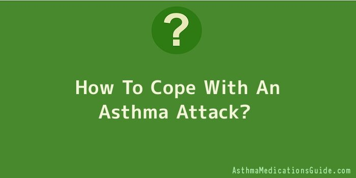 How To Cope With An Asthma Attack