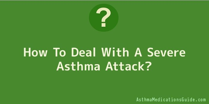 How To Deal With A Severe Asthma Attack