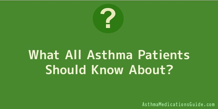What All Asthma Patients Should Know About