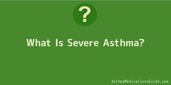 What Is Severe Asthma